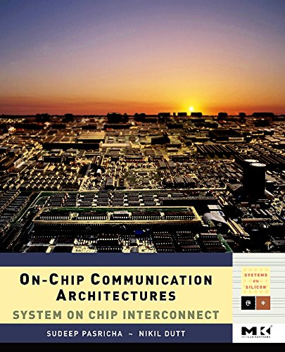 9780123738929: On-Chip Communication Architectures: System on Chip Interconnect (Systems on Silicon)