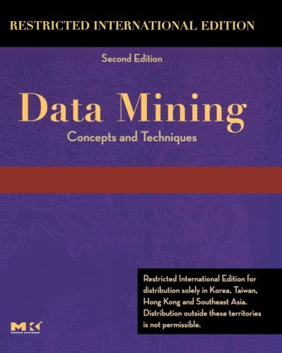 9780123739056: Data Mining Restricted International Edition: Concepts and Techniques, Second Edition (The Morgan Kaufmann Series in Data Management Systems)