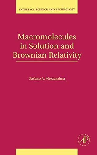 9780123739063: Macromolecules in Solution and Brownian Relativity, Volume 15 (Interface Science and Technology)