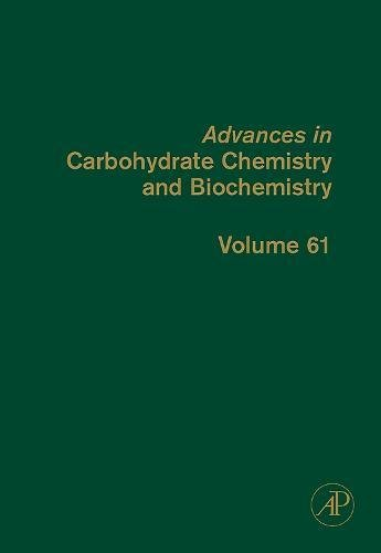 9780123739209: Advances in Carbohydrate Chemistry and Biochemistry, Volume 61 (Advances in Carbohydrate Chemistry and Biochemistry)