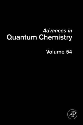 9780123739261: Advances in Quantum Chemistry, Volume 54: DV-Xá for Industrial-Academic Cooperation