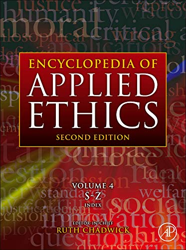 9780123739315: Encyclopedia of Applied Ethics, Four-Volume Set, Second Edition: Volume 4