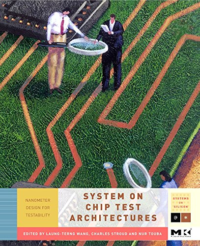 9780123739735: System-On-Chip Test Architectures: Nanometer Design for Testability (Systems on Silicon)