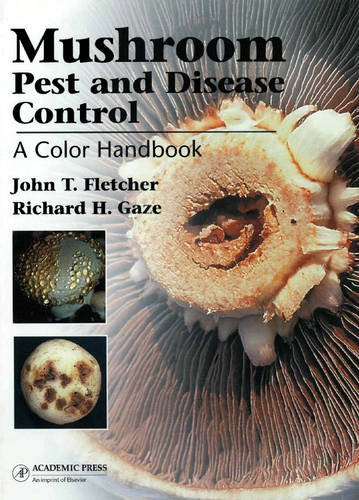 9780123739841: Mushroom Pest and Disease Control: A Color Handbook (Plant Protection Handbooks)