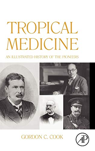 9780123739919: Tropical Medicine: An Illustrated History of The Pioneers