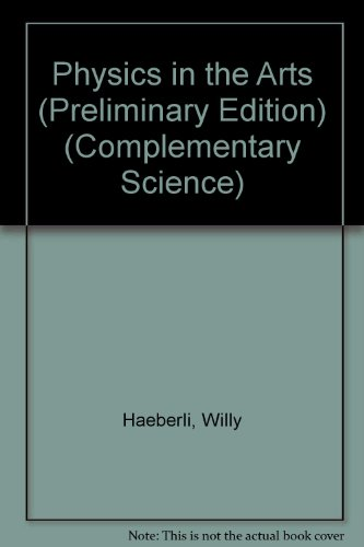 9780123740038: Physics in the Arts (Preliminary Edition) (Complementary Science)