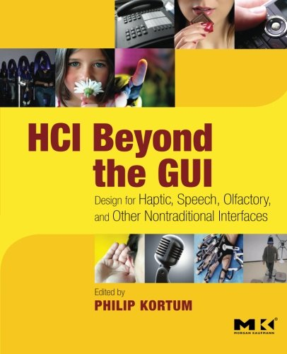 9780123740175: HCI Beyond the GUI: Design for Haptic, Speech, Olfactory, and Other Nontraditional Interfaces (Interactive Technologies)