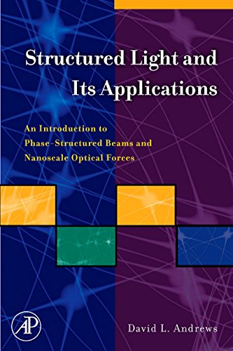 9780123740274: Structured Light and Its Applications: An Introduction to Phase-Structured Beams and Nanoscale Optical Forces