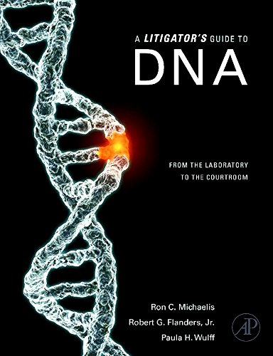 9780123740366: A Litigator's Guide to DNA: From the Laboratory to the Courtroom