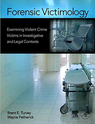 9780123740892: Forensic Victimology: Examining Violent Crime Victims in Investigative and Legal Contexts
