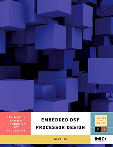 9780123741233: Embedded DSP Processor Design, : Application Specific Instruction Set Processors (Systems on Silicon)