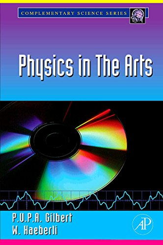 9780123741509: Physics in the Arts (Complementary Science)