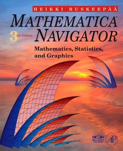9780123741646: Mathematica Navigator: Mathematics, Statistics, and Graphics, Third Edition