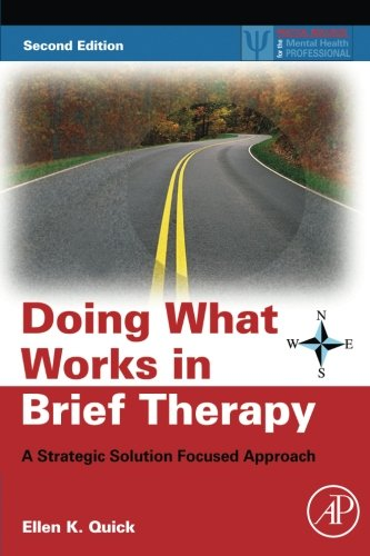 9780123741752: Doing What Works in Brief Therapy, Second Edition: A Strategic Solution Focused Approach (Practical Resources for the Mental Health Professional)