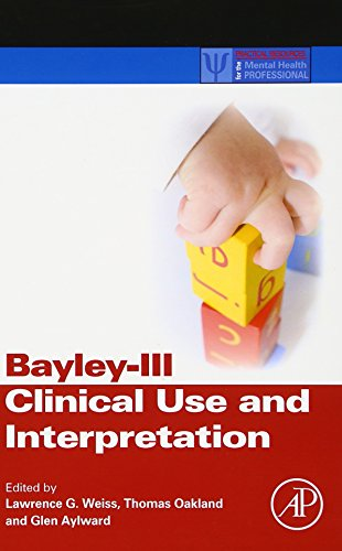 9780123741776: Bayley-III Clinical Use and Interpretation (Practical Resources for the Mental Health Professional)