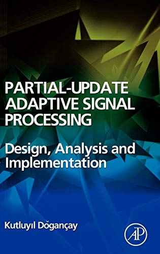 9780123741967: Partial-Update Adaptive Filters and Adaptive Signal Processing: Design, Analysis and Implementation