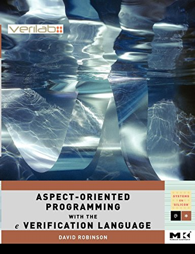 9780123742100: Aspect-Oriented Programming with the E Verification Language: A Pragmatic Guide for Testbench Developers (Systems on Silicon)