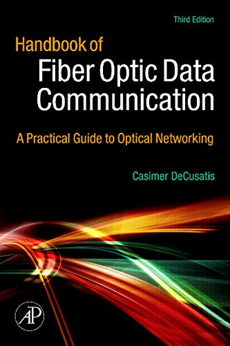9780123742162: Handbook of Fiber Optic Data Communication, Third Edition: A Practical Guide to Optical Networking