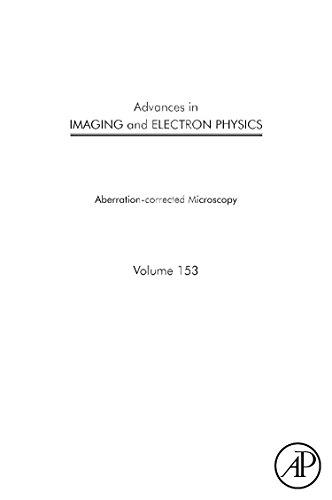 9780123742209: Advances in Imaging and Electron Physics, Volume 153: Aberration-corrected microscopy