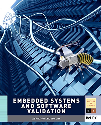 9780123742308: Embedded Systems and Software Validation (Morgan Kaufmann Series in Systems on Silicon)