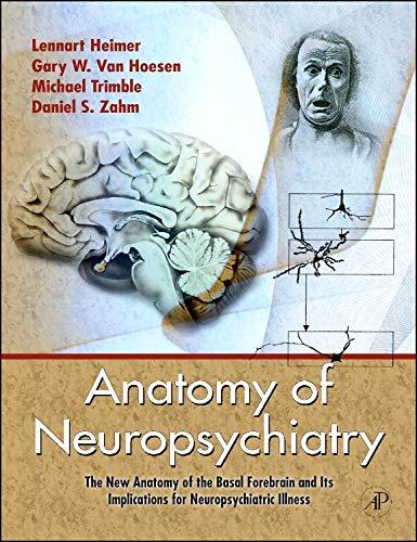 9780123742391: Anatomy of Neuropsychiatry: The New Anatomy of the Basal Forebrain and Its Implications for Neuropsychiatric Illness