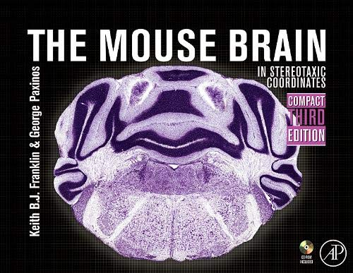 The The Mouse Brain in Stereotaxic Coordinates,: George Paxinos, Keith