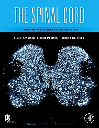 9780123742476: The Spinal Cord: A Christopher and Dana Reeve Foundation Text and Atlas