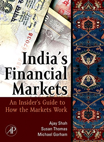 India's Financial Markets: An Insider's Guide to: Ajay Shah, Susan