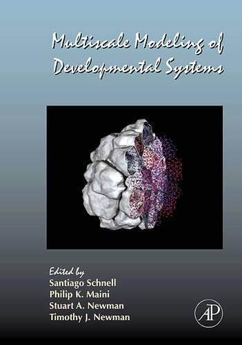 9780123742537: Multiscale Modeling of Developmental Systems (Current Topics in Developmental Biology)