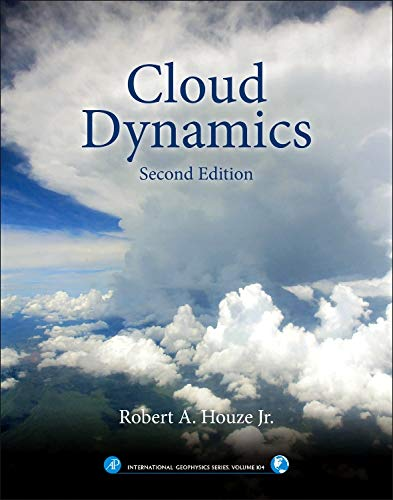 9780123742667: Cloud Dynamics, Volume 104, Second Edition (International Geophysics)
