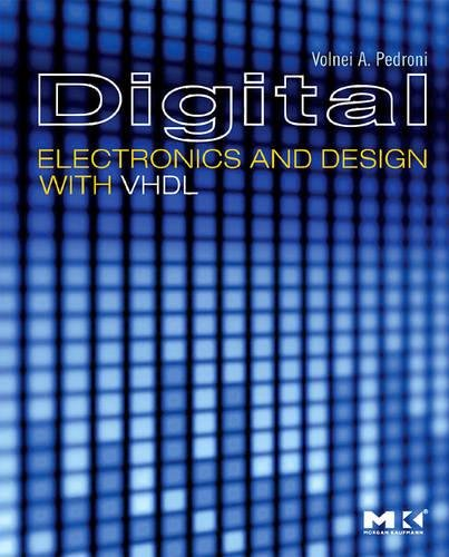 Digital Electronics and Design with VHDL: Volnei A. Pedroni Ph.D. California Institute of ...