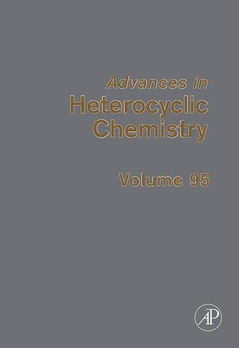 9780123742728: Advances in Heterocyclic Chemistry, Volume 95