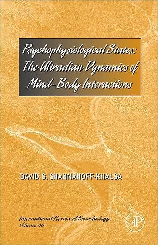 9780123742759: Psychophysiological States, Volume 80: The Ultradian Dynamics of Mind-Body Interactions (International Review of Neurobiology)
