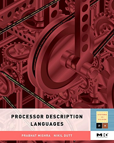 9780123742872: Processor Description Languages (Systems on Silicon)