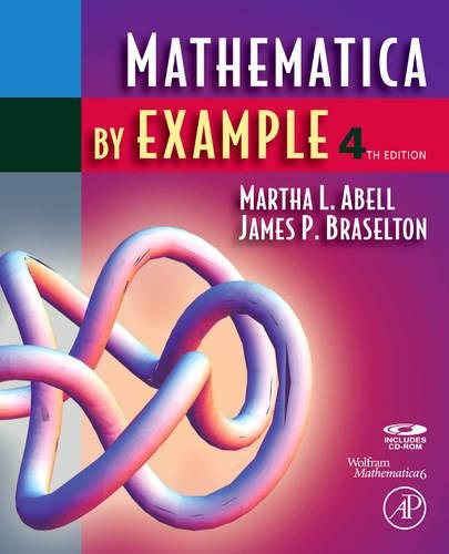 9780123743183: Mathematica by Example, Fourth Edition