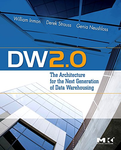 9780123743190: DW 2.0: The Architecture for the Next Generation of Data Warehousing (Morgan Kaufman Series in Data Management Systems)