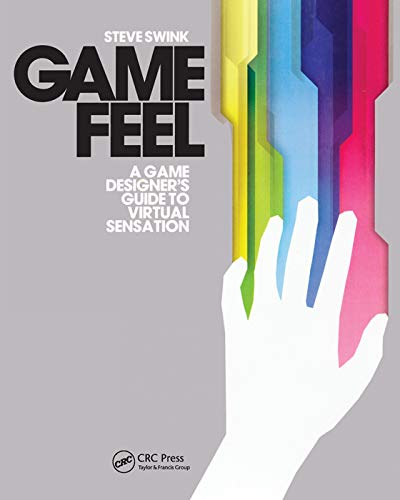 9780123743282: Game Feel: A Game Designer's Guide to Virtual Sensation (Morgan Kaufmann Game Design Books)
