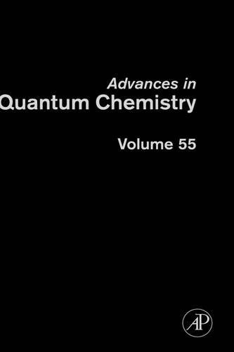 9780123743350: Advances in Quantum Chemistry, Volume 55: Applications of Theoretical Methods to Atmospheric Science