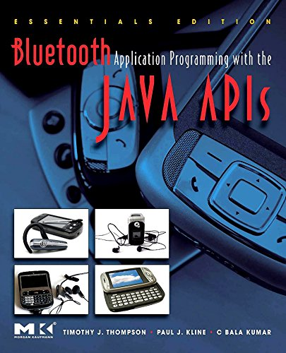 9780123743428: Bluetooth Application Programming with the Java APIs Essentials Edition (The Morgan Kaufmann Series in Networking)