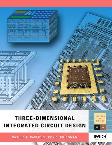 9780123743435: Three-dimensional Integrated Circuit Design (Systems on Silicon)
