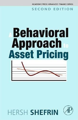 A Behavioral Approach to Asset Pricing, Second: Hersh Shefrin
