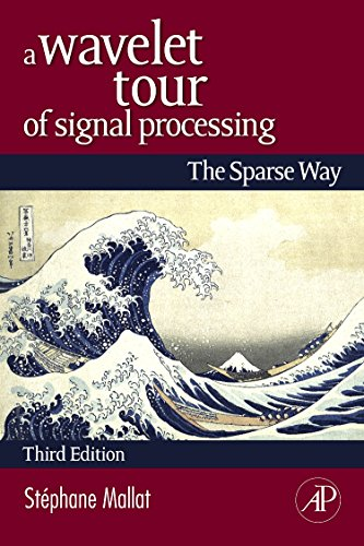 9780123743701: A Wavelet Tour of Signal Processing, Third Edition: The Sparse Way