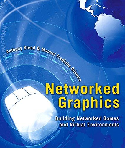 9780123744234: Networked Graphics: Building Networked Games and Virtual Environments