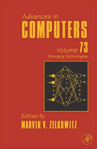 9780123744258: Advances in Computers, Volume 73: Emerging Technologies