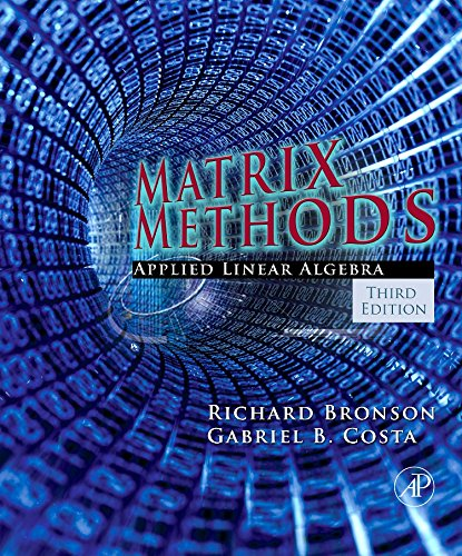 9780123744272: Matrix Methods, Third Edition: Applied Linear Algebra