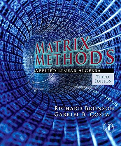 9780123744272: Matrix Methods, Third Edition: Applied Linear Algebra