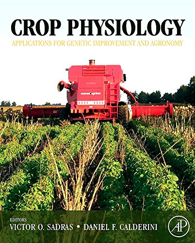 9780123744319: Crop Physiology: Applications for Genetic Improvement and Agronomy