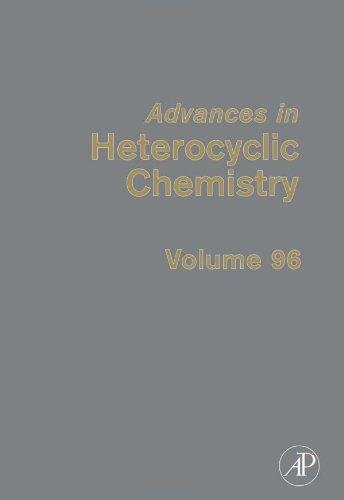 9780123744333: Advances in Heterocyclic Chemistry,, Volume 96