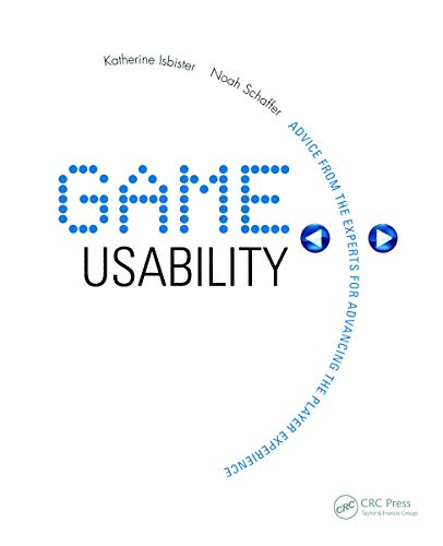9780123744470: Game Usability: Advancing the Player Experience