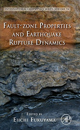9780123744524: Fault-Zone Properties and Earthquake Rupture Dynamics, Volume 94 (International Geophysics)